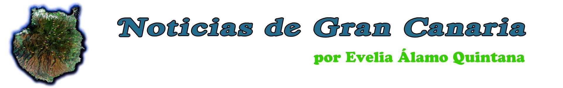 Noticias de Gran Canaria por Evelia Álamo Quintana